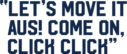 Let's move it AUS! Come on, Click Click